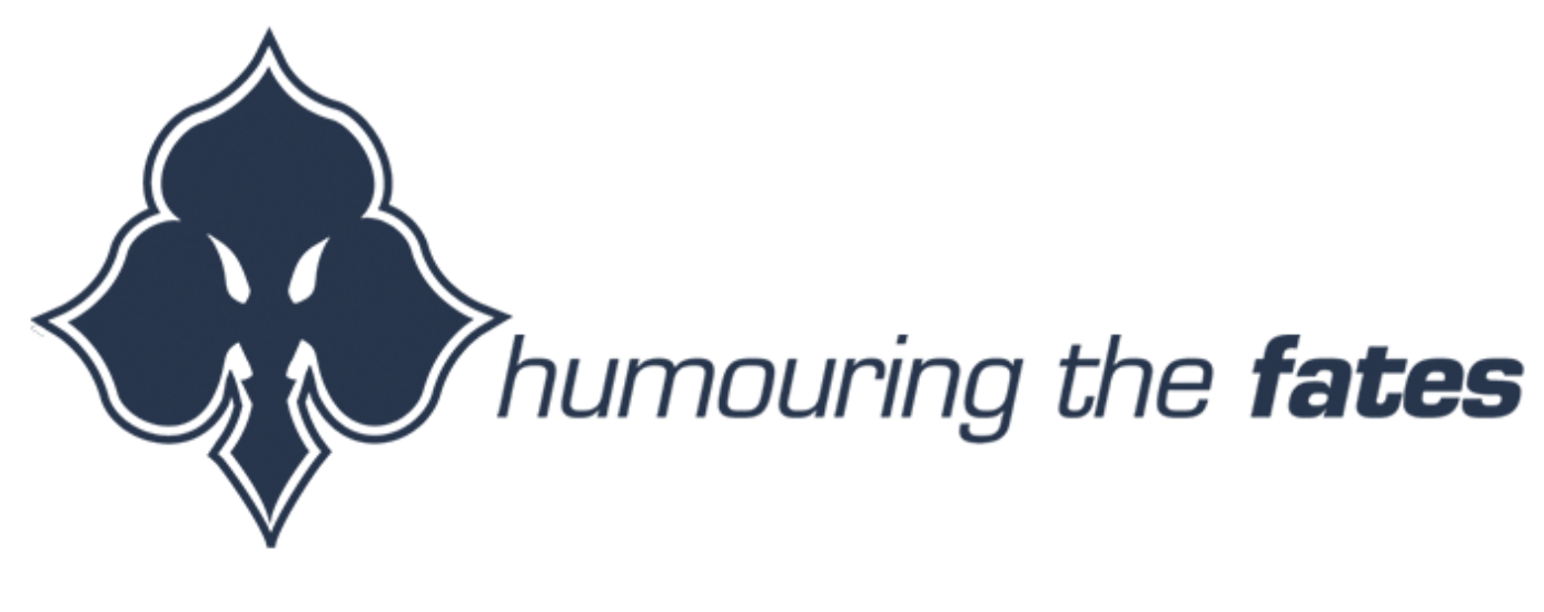 Humouring the Fates