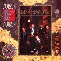 Seven and the Ragged Tiger Duran Duran