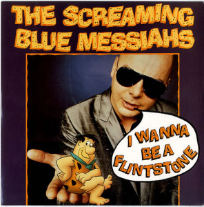 The-Screaming-Blue-Messi-I-Wanna-Be-A-Flintstone