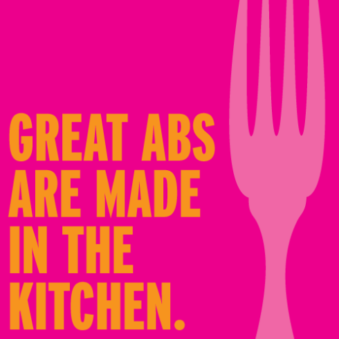 Great abs are made in the kitchen