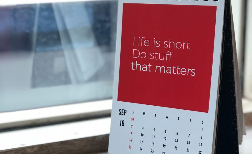 """Calendar with the quote """"Life is short do stuff that matters""""."""