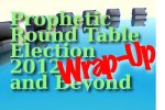 Pre-Election Prophetic Round Table: Final Session (VIDEO)