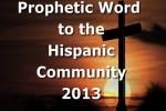 Prophetic Word to the Hispanic Community (VIDEO)