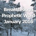 Breakthrough Prophetic Word for January 2016