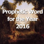 Prophetic Word for the Year 2016