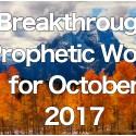 Breakthrough Prophetic Word for October 2017