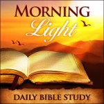 Morning Light – 2 Corinthians 4:  Eternal Weight of Glory
