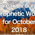 Breakthrough Prophetic Word for October 2018