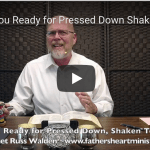 Are You Ready for Pressed Down Shaken Together and Running Over