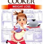 51GHgevwCbL - Slow Cooker: Weight Loss: Weight Loss, Healthy, Delicious, Easy Recipes: Cooking and Recipes for Fat Loss