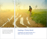 Feeding a Thirsty World: Challenges and Opportunities for a Water and Food Secure Future