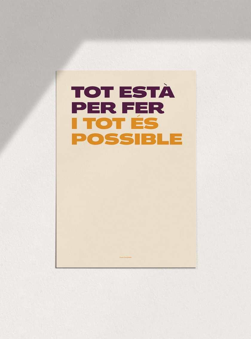 tot_esta_per_fer_tot_es_posible_clar_pòsters_en_català_decoracio_favescomptades