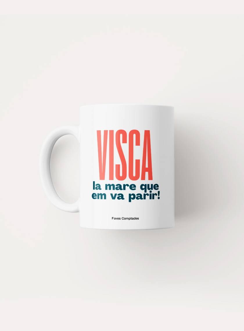 visca_la_mare_que_em_va_parir_tassa_frases_catalanes_favescomptades