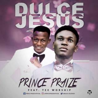 DULCE JESUS - PRINCE PRAISE