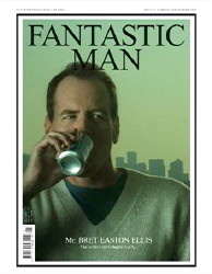 Mr. Bret Easton Ellis on 'Fantastic Man' cover