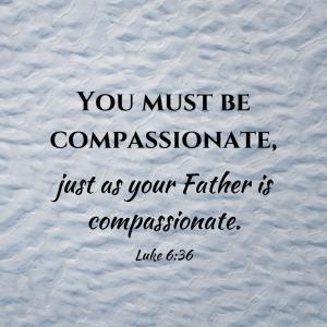 Be compassionate!