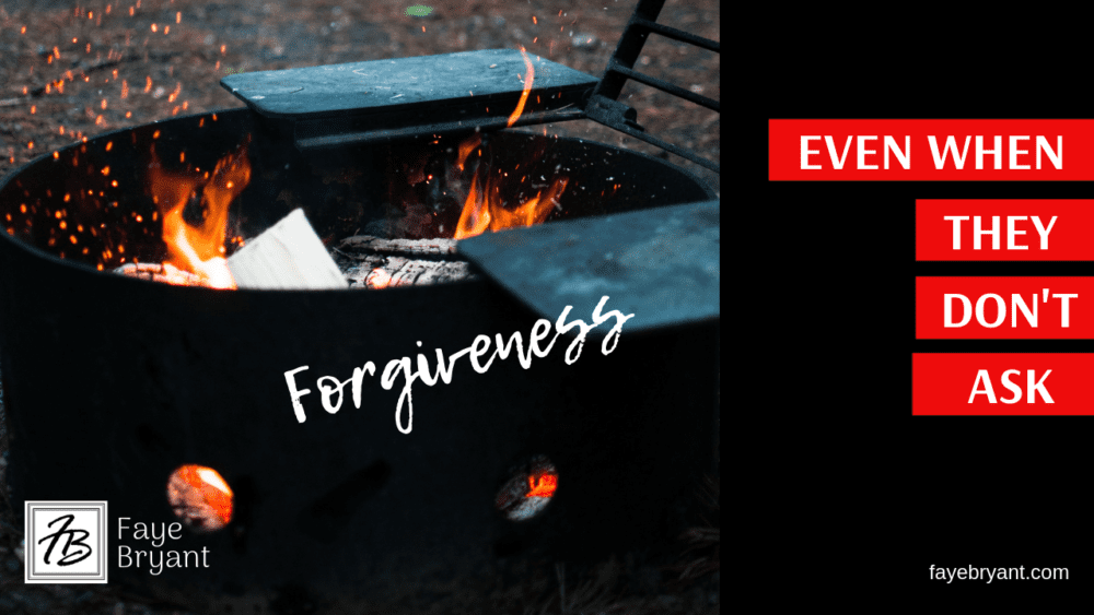 How to forgive when they don't ask for it.