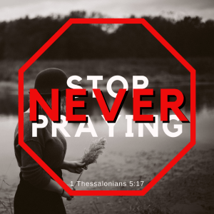 It's impossible to pray constantly