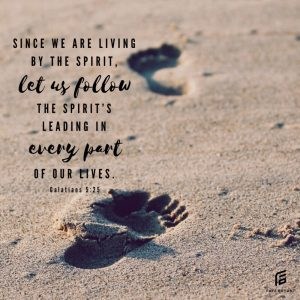 If you say you're living in the Spirit, you must walk it out.