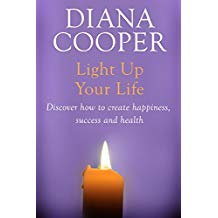Light Up Your Life by Diana Cooper