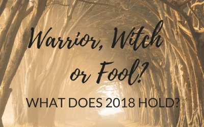 Warrior, Witch or Fool this 2018?