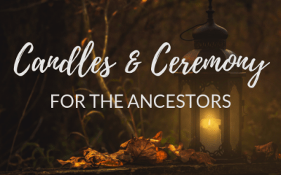 Candles and ceremony for the Ancestors