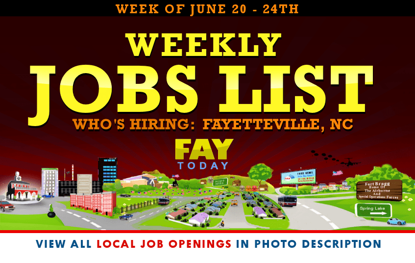 Weekly Jobs List Now Hiring Near Fayetteville Nc June 24th 2016