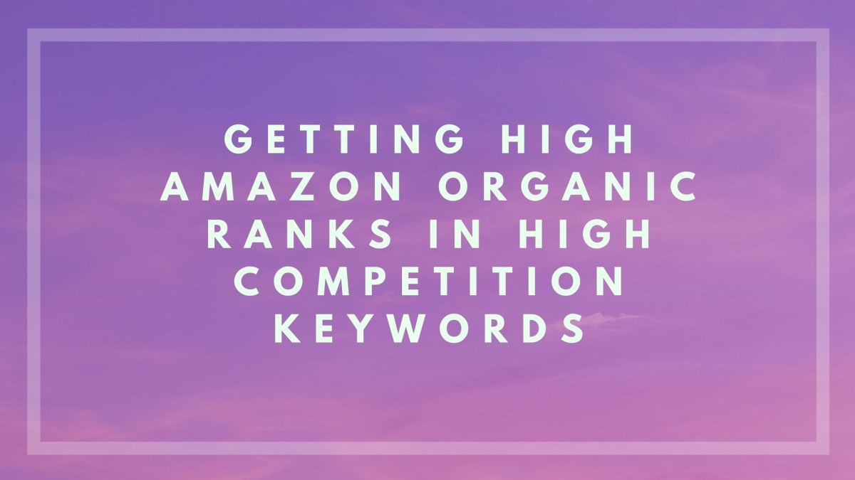 getting high amazon organic ranks in high competition keywords