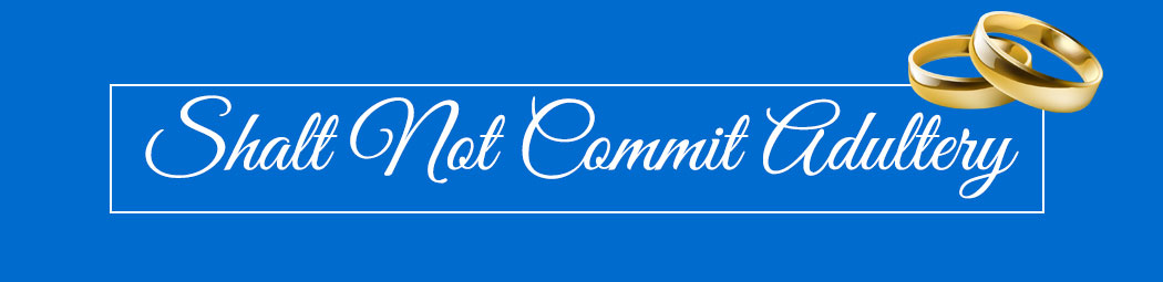 thou shalt not commit adultery header image