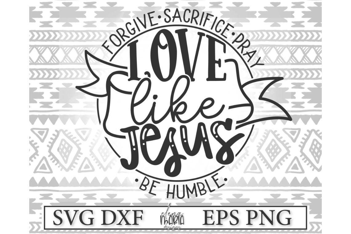 Download Love Like Jesus SVG Cutting File