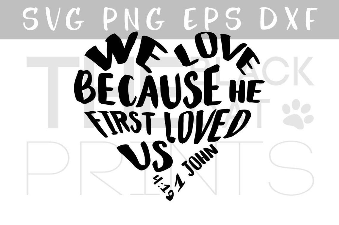 Download We Love because he first loved us SVG PNG EPS DXF, Bible ...