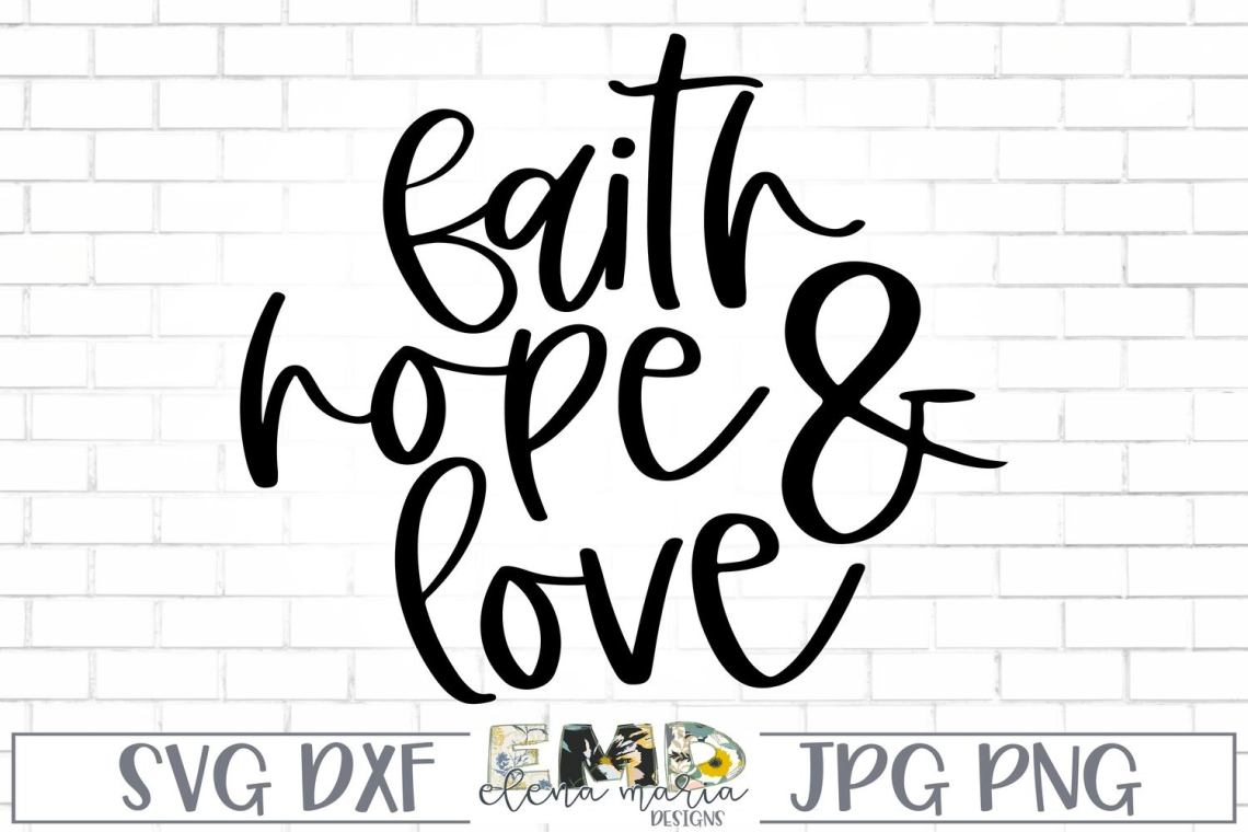 Download Inspirational Svg | Faith Hope And Love Design Svg