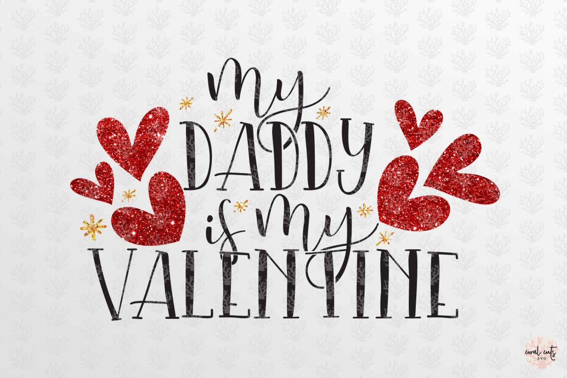 Download My Daddy Is My Valentine - Love & Wedding SVG EPS DXF PNG