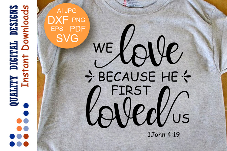 Download Bible Verse svg We love because He first loved us svg