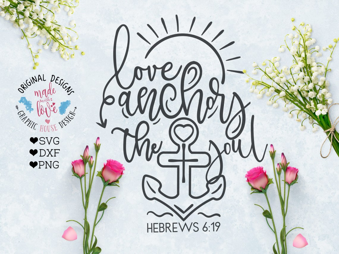 Download Love Anchors the Soul Cutting File (SVG, DXF, PNG)