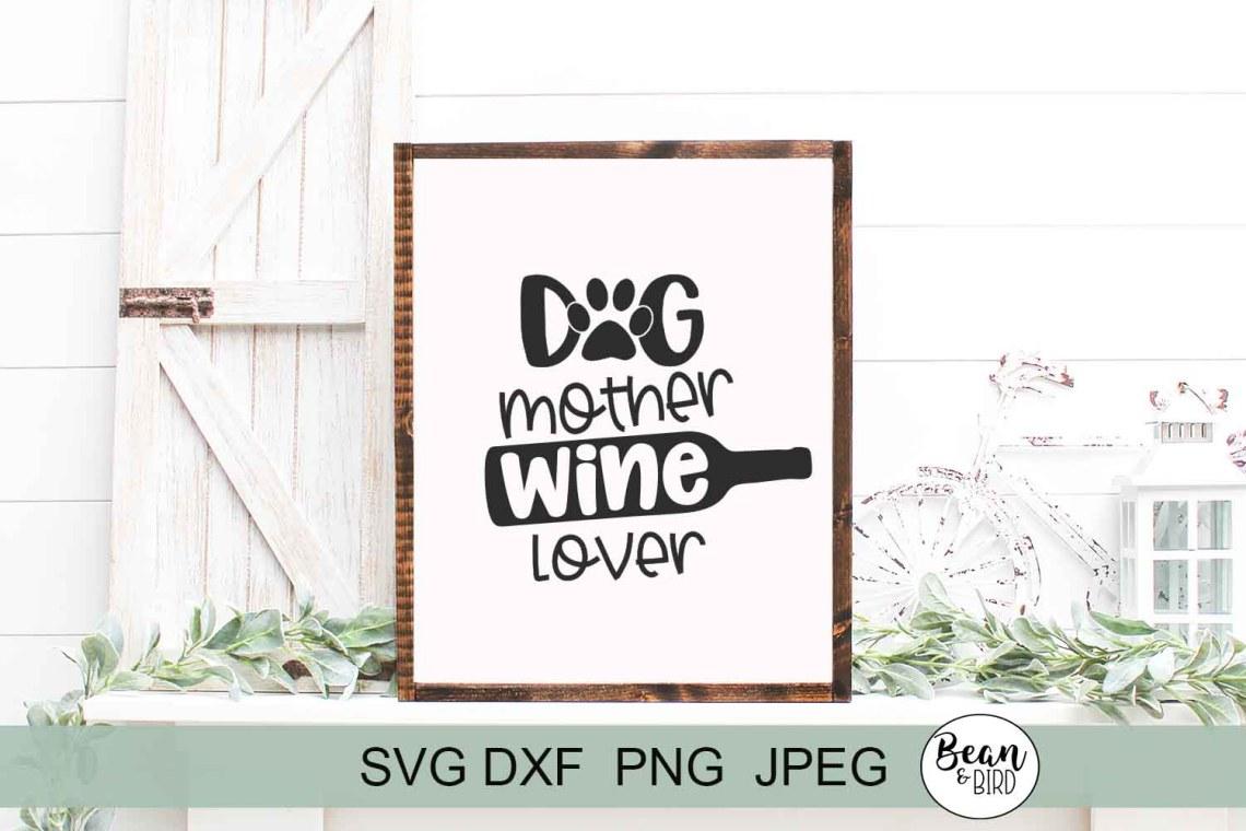 Download Dog Mother Wine Lover