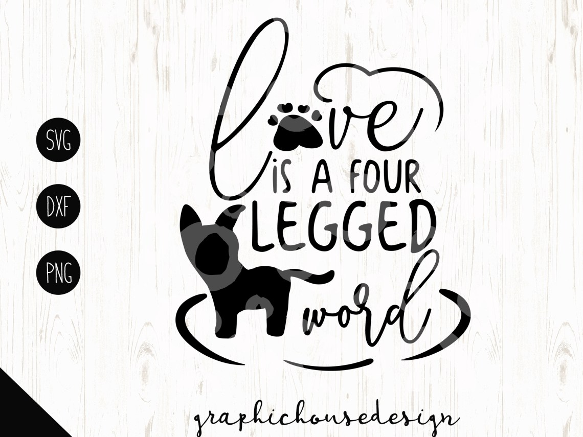 Love is a Four Legged Word Cut File (27012) | SVGs ...