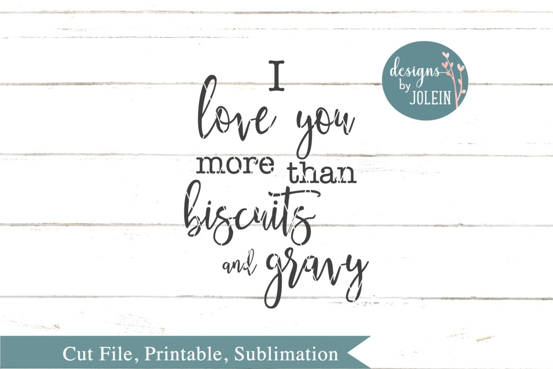 Download I love you more than biscuits and gravy SVG, png, eps