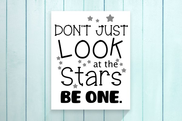 Don't Just Look at the Stars, Be One Shirt SVG DXF PNG