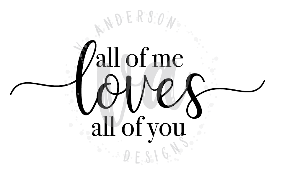 Download All of me loves all of you SVG