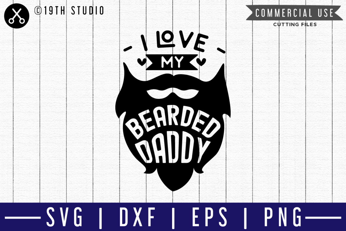 Download I love my bearded daddy SVG |M50F| A Dad SVG cut file ...