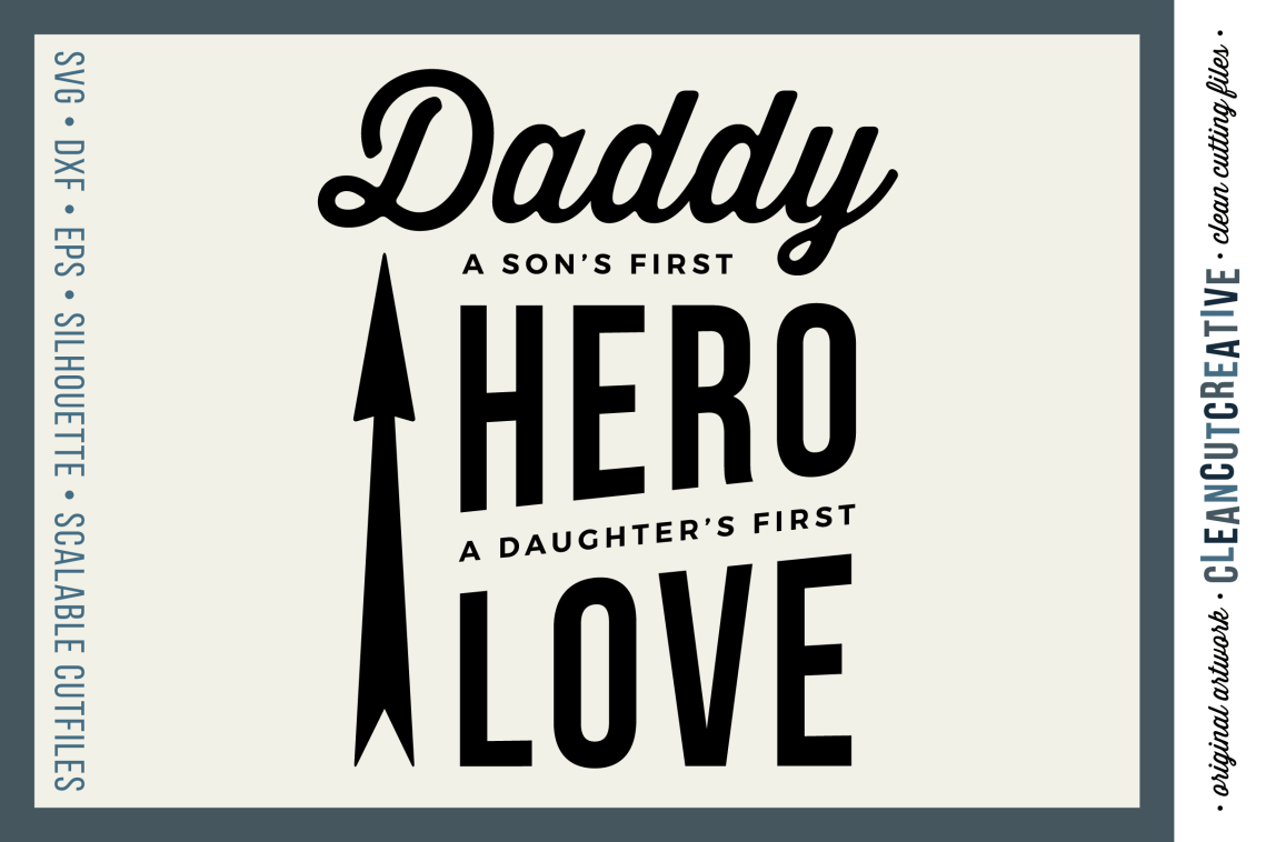 Download DADDY - A SON'S FIRST HERO, A DAUGHTER'S FIRST LOVE SVG ...