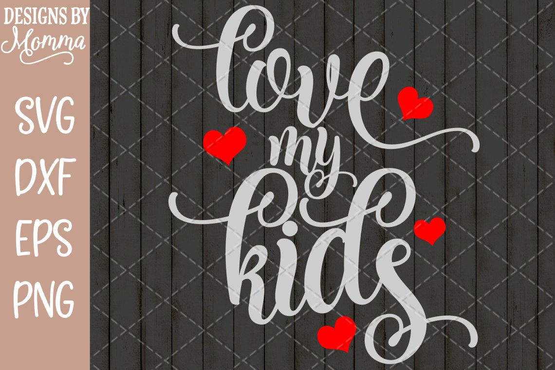 Download Love my Kids SVG