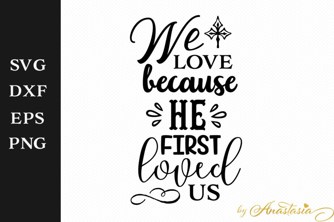 Download We love because He first loved us SVG Decal