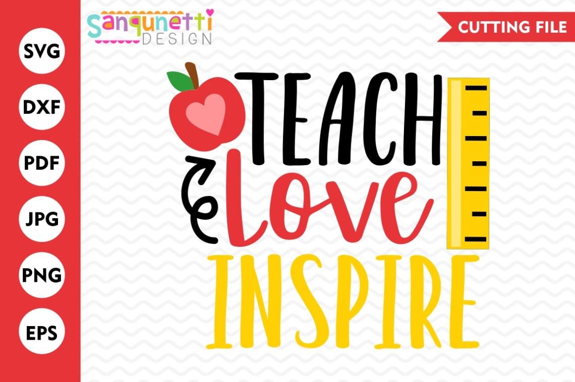 Download Teach Love Inspire SVG, Teacher svg, School SVG (89996 ...