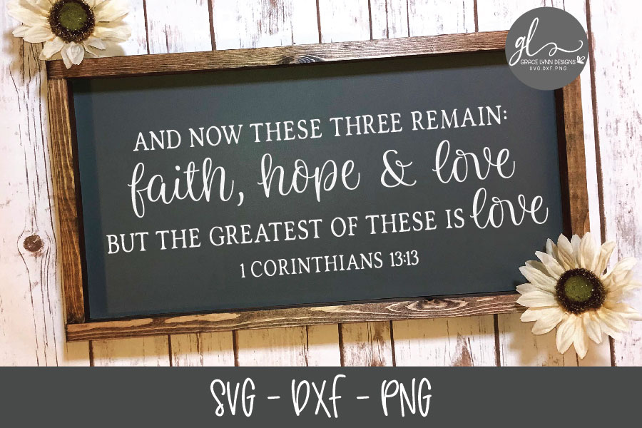 Download Faith Hope & Love But The Greatest Of These Is Love - SVG