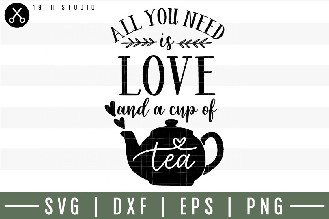 Download All you need is love and a cup of tea SVG | M30F1