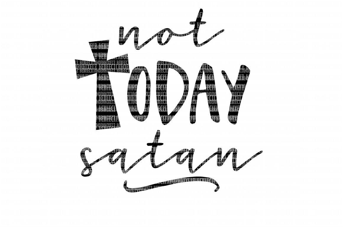 Not Today Satan Svg Files Cut Files Heat Transfer Vinyl