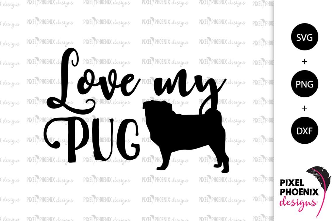 Download Dog SVG Love my Pug SVG (199261) | SVGs | Design Bundles