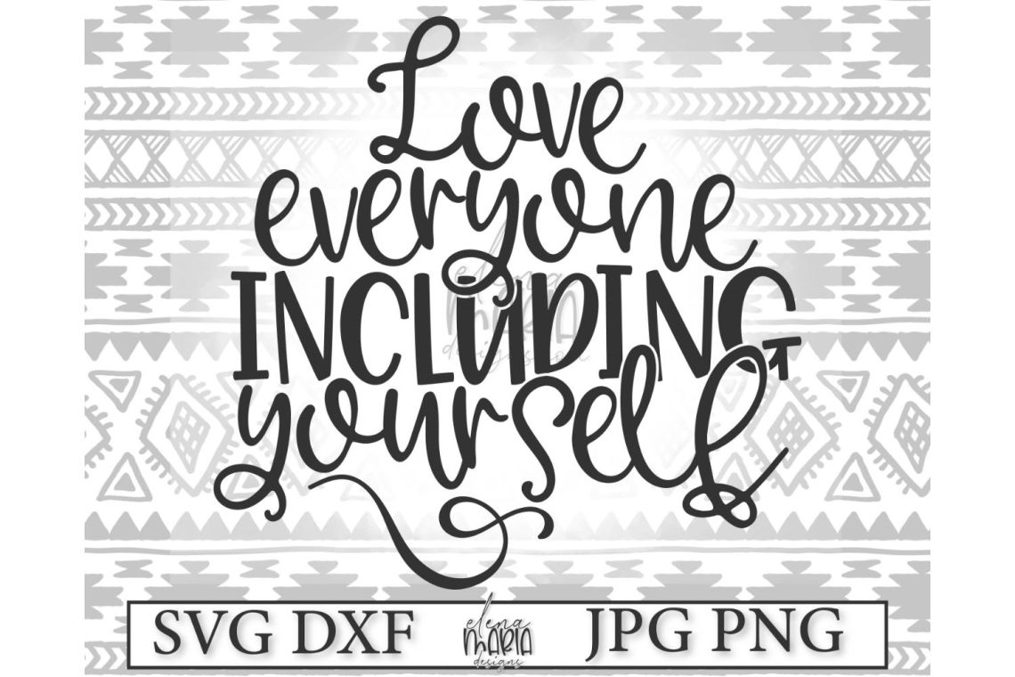 Download Love Everyone Including Yourself Svg